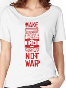 Make Kimchi Not War Funny Cool Nerd Geek T-Shirt Women's Relaxed Fit T-Shirt