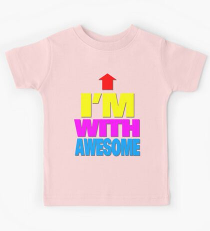 I'm with awesome Kids Tee