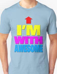 I'm with awesome Unisex T-Shirt