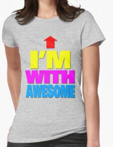I'm with awesome Womens Fitted T-Shirt