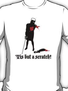 Tis But A Scratch Funny Cool Shirt T-Shirt