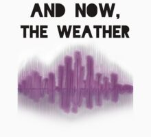 And Now, The Weather by paperdreamland