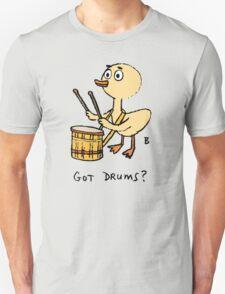 Got Drums? Unisex T-Shirt