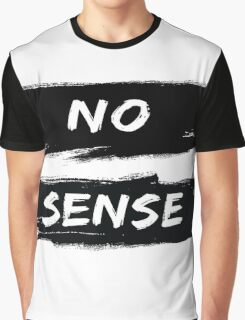 NO SENSE Graphic T-Shirt