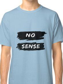 NO SENSE Classic T-Shirt