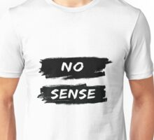 NO SENSE Unisex T-Shirt