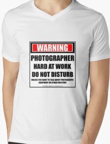 Warning Photographer Hard At Work Do Not Disturb Mens V-Neck T-Shirt