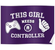 This Girl Needs A Controller Poster