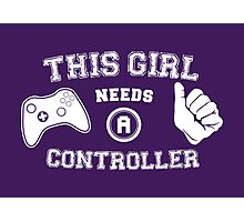 This Girl Needs A Controller Photographic Print
