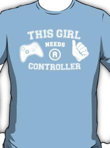 This Girl Needs A Controller T-Shirt