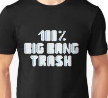 100% BIG BANG trash Unisex T-Shirt