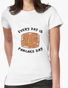 Every Day Is Pancake Day Womens Fitted T-Shirt