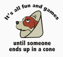 It's All Fun And Games Until Someone Ends Up In A Cone. by BrightDesign
