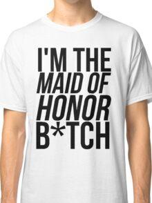 MAID OF HONOR HUMOR Classic T-Shirt