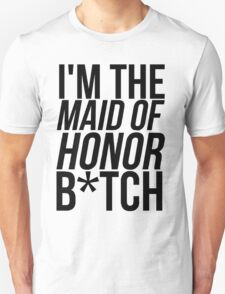 MAID OF HONOR HUMOR T-Shirt