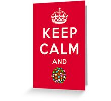 Keep Calm and Crush - Candy Crush Shirt Greeting Card