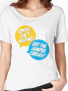 Coffee Isn't Helping Women's Relaxed Fit T-Shirt