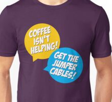 Coffee Isn't Helping Unisex T-Shirt