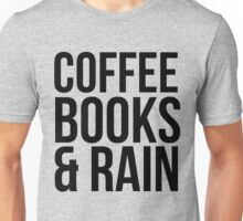 COFFEE BOOKS & RAIN Unisex T-Shirt