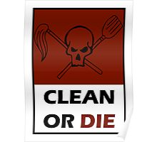 Clean Or Die Poster