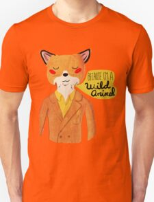 Because I'm A Wild Animal T-Shirt