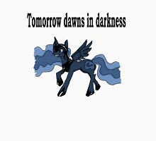 Tomorrow Dawns in Darkness Unisex T-Shirt