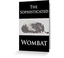 The Sophisticated Wombat Greeting Card