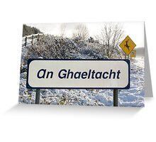 an ghaeltacht sign in snow scene Greeting Card