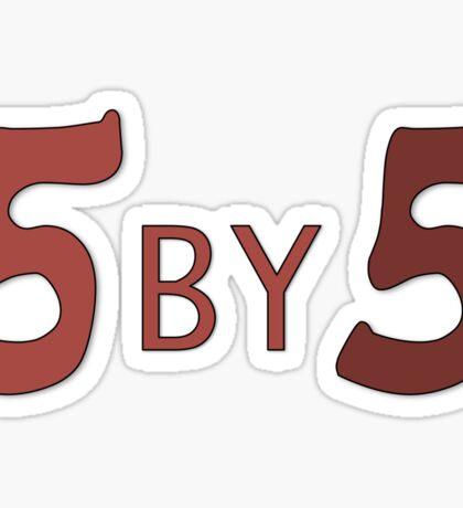 5 by 5 Sticker