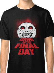 Dawn of the Final Day Classic T-Shirt