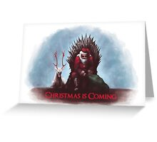 Christmas is Coming - Game of Thrones  Greeting Card