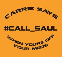 Carrie Says #Call Saul! by appfoto