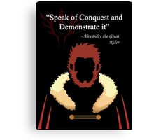 Iskandar Quotes Speak of Conquest and Demonstrate it Canvas Print