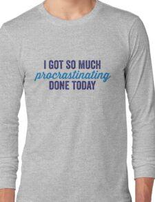 Procrastinating Long Sleeve T-Shirt