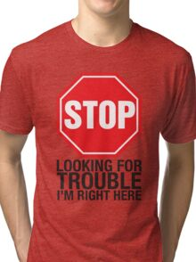 Stop looking Tri-blend T-Shirt