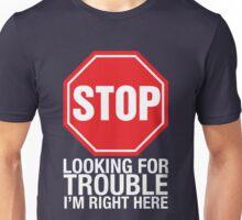 Stop looking Unisex T-Shirt