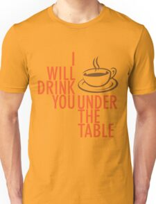 Under The Table Unisex T-Shirt