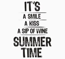 Its A Smile A Kiss A Cup Of Wine Summer Time by Look Human