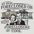 Foreclosure by bunnyboiler