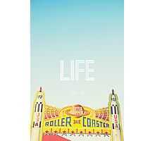 Life is a Roller Coaster Photographic Print