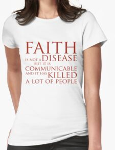 Faith Is Not A Disease Womens Fitted T-Shirt