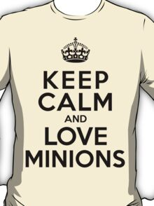 Keep Calm And Love Minions T-Shirt