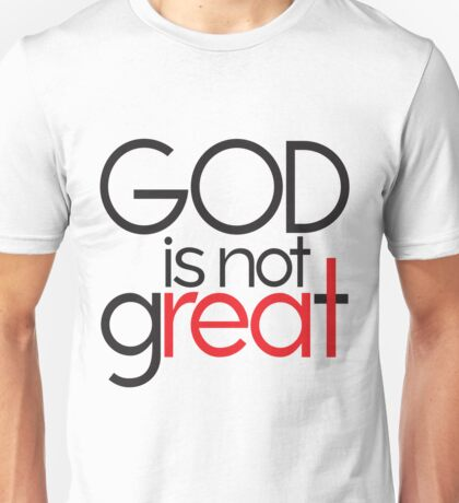 God Is Not Great Unisex T-Shirt