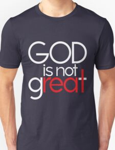 God Is Not Great T-Shirt