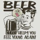 Beer Helps You Feel Young Again by bunnyboiler