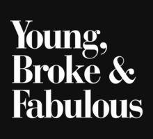 Young, Broke, Fabulous T-Shirt
