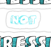 Blessed Not Stressed Sticker