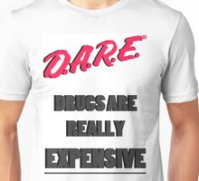 Drugs are really expensive Unisex T-Shirt