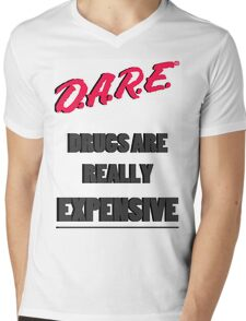 Drugs are really expensive Mens V-Neck T-Shirt