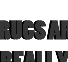 Drugs are really expensive Sticker